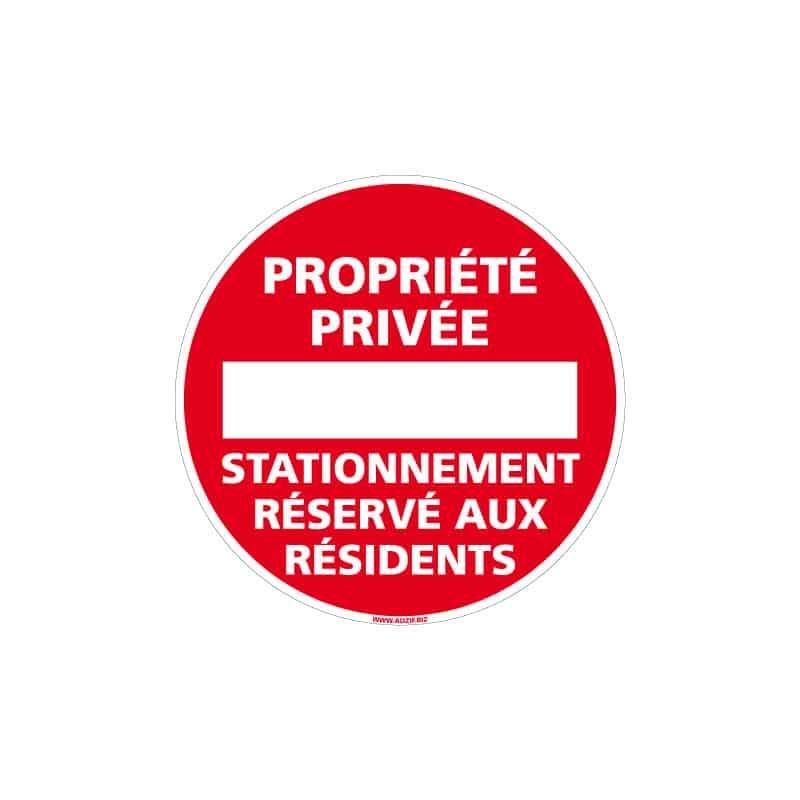 PANNEAU PROPRIETE PRIVEE - STATIONNEMENT RESERVE AUX RESIDENTS DE DIAMETRE 250MM