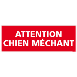 PANNEAU OU ADHESIF ATTENTION CHIEN MECHANT - AEVC UN FORMAT DE 210X75 MM